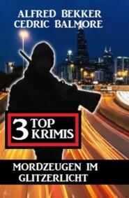 Mordzeugen im Glitzerlicht: 3 Top Krimis