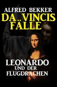Leonardo und der Flugdrachen: Da Vincis Fälle 7