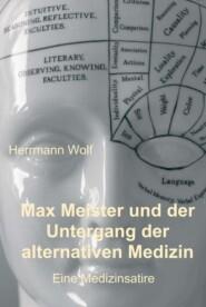 Max Meister und der Untergang der alternativen Medizin