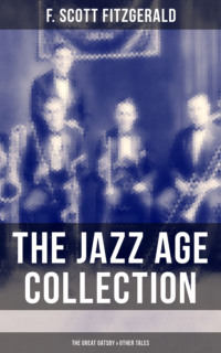 THE JAZZ AGE COLLECTION - The Great Gatsby & Other Tales