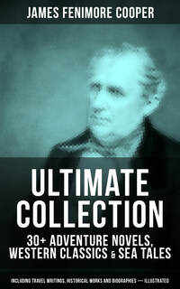 JAMES FENIMORE COOPER Ultimate Collection