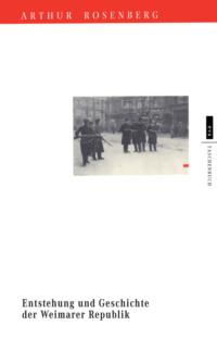Entstehung und Geschichte der Weimarer Republik