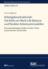 Arbeitgeberattraktivität: Die Rolle von Work-Life-Balance und flexiblen Arbeitszeitmodellen
