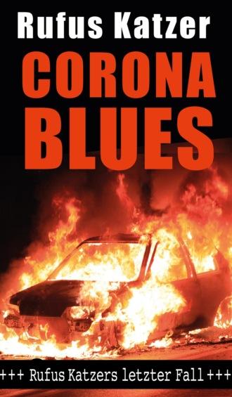 Corona Blues. Rufus Katzers letzter Fall.
