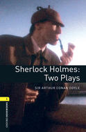 Sherlock Holmes: Two Plays