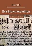 Eva Brown era ebrea. Biografia. Fattirari