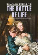 The Battle of Life \/ Битва жизни. Книга для чтения на английском языке