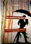 Den perfekte familie? Hvordan man forbliver lykkelig iægteskabet