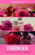 Eterična Ulja Za Vaše Zdravlje I Ljepotu