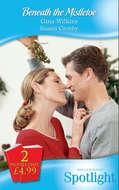 Beneath the Mistletoe: Make-Believe Mistletoe \/ Christmas  Bonus, Strings Attached