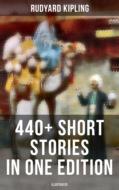 Rudyard Kipling: 440+ Short Stories in One Edition (Illustrated)