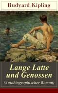 Lange Latte und Genossen (Autobiographischer Roman)