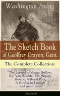 The Sketch Book of Geoffrey Crayon, Gent. - The Complete Collection (Illustrated)