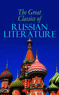 The Great Classics of Russian Literature