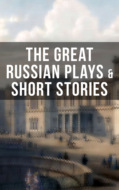 THE GREAT RUSSIAN PLAYS & SHORT STORIES