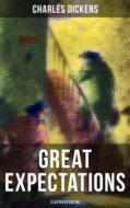 GREAT EXPECTATIONS (Illustrated Edition)