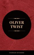"OLIVER TWIST (Illustrated Edition): Including ""The Life of Charles Dickens\"" & Criticism of the Work"