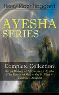 AYESHA SERIES – Complete Collection: She (A History of Adventure) + Ayesha (The Return of She) + She & Allan + Wisdom\'s Daughter