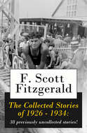 The Collected Stories of 1926 - 1934: 38 previously uncollected stories!