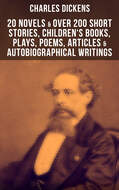 CHARLES DICKENS: 20 Novels & Over 200 Short Stories, Plays, Poems & Articles