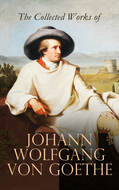 The Collected Works of Johann Wolfgang von Goethe
