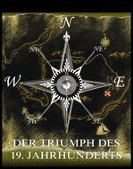 Der Triumph des 19. Jahrunderts