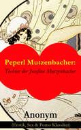Peperl Mutzenbacher: Tochter der Josefine Mutzenbacher (Erotik, Sex & Porno Klassiker)