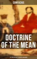 DOCTRINE OF THE MEAN (The Confucian Way to Achieve Equilibrium)