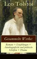Gesammelte Werke: Romane + Erzählungen + Autobiografische und politische Schriften + Drama