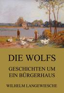 Die Wolfs - Geschichten um ein Bürgerhaus