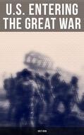 U.S. Entering The Great War: 1917-1918