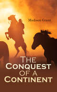 The Conquest of a Continent; or, The Expansion of Races in America