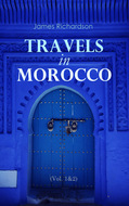 Travels in Morocco (Vol. 1&2)