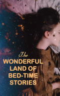 The Wonderful Land of Bed-Time Stories