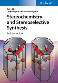 Stereochemistry and Stereoselective Synthesis