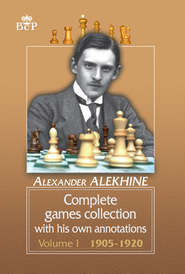 Complete games collection with his own annotations. Volume I. 1905−1920
