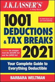 J.K. Lasser\'s 1001 Deductions and Tax Breaks 2021