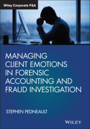Managing Client Emotions in Forensic Accounting and Fraud Investigation