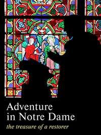 Adventure in Notre Dame. The Treasure of a Restorer. Part 1