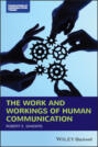 The Work and Workings of Human Communication