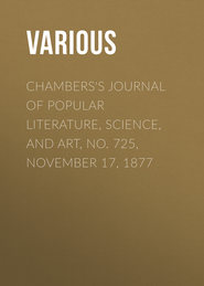Chambers\'s Journal of Popular Literature, Science, and Art, No. 725, November 17, 1877