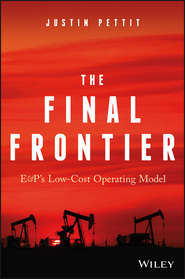 The Final Frontier. E&P\'s Low-Cost Operating Model
